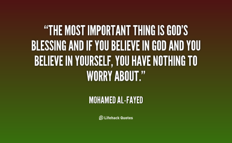 quote-Mohamed-Al-Fayed-the-most-important-thing-is-gods-blessing-58443
